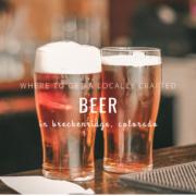 Local Beer in Breckenridge